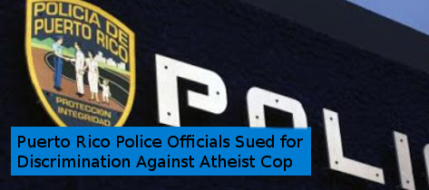 Cop demoted, demoralized and discriminated against for being an atheist